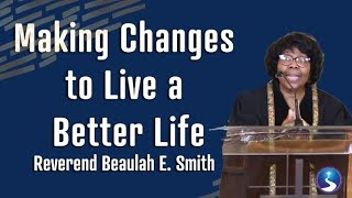 Making Changes to Live a Better Life | Rev Beaulah E. Smith | First Baptist Church of Crown Heights