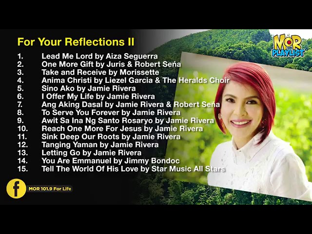 Prayer Time and Reflections II   MOR Playlist Non-Stop OPM Songs 2019 ♪