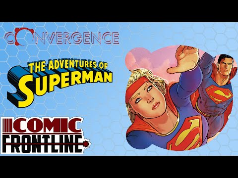 Convergence: The Adventures Of Superman #1 Review Many Happy Returns