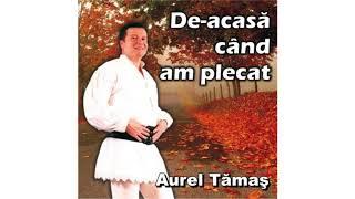 Aurel Tamas - De La Dej La Huedin