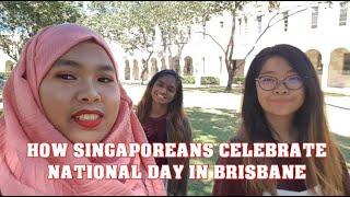 HOW SINGAPOREANS CELEBRATE NDP IN BRISBANE