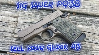 Sig Sauer P938: Sell your Glock 43!!