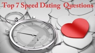 Top 7 Speed Dating Questions: speed dating tips