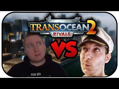 ERSTMAL GROßES MAUL - TRANS OCEAN 2 RIVALS #01 - Lets Play Trans Ocean 2: Rivals