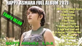 Happyasmara Layangdongorest Happy Asmara Full Album 2021 L D R Layang Dongo Restu Tanpa Iklan