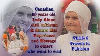 VLOG 6 Pakistan Travels! 90 Years Old Mata Visit Pakistan On Gurupurb Celebrations & Shares Exp