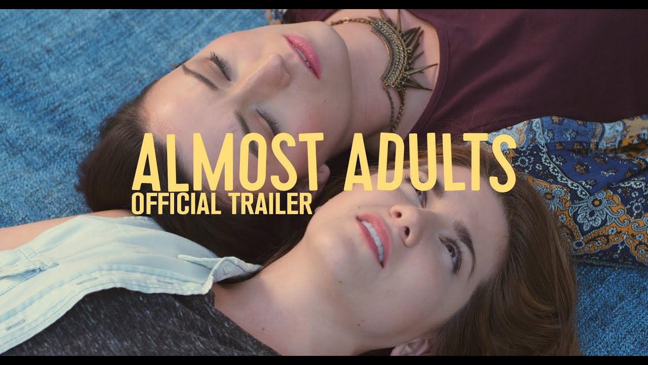 Almost Adults - Official Trailer