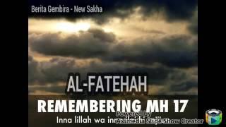 BERITA GEMBIRA - NEW SAKHA (Mengenang Korban MH17)