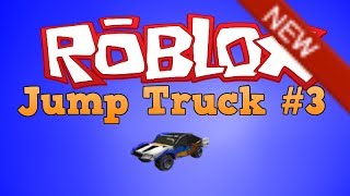 Roblox: Jump Truck #3
