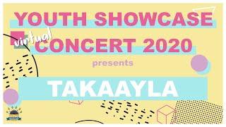 Youth Showcase Concert 2020 Presents: TAKAAYLA
