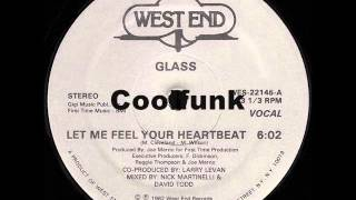 "Glass - Let Me Feel Your Heartbeat (12"" Disco-Funk 1982)"