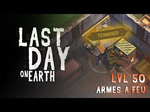 LAST DAY ON EARTH - OPENING, RECYCLEUR ARME À FEU LVL 50 & MOD D'ARMES !
