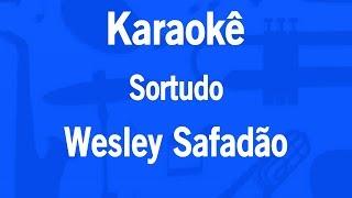 Karaokê Sortudo - Wesley Safadão