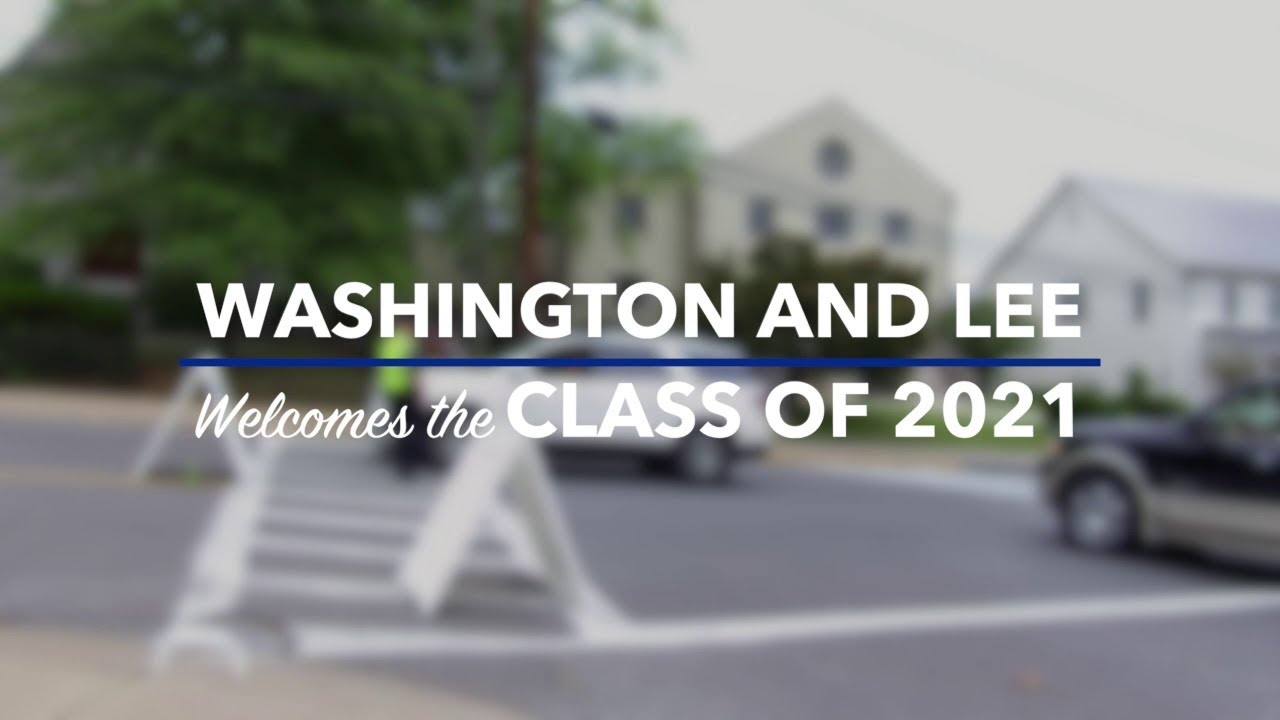 Washington And Lee Welcomes The Class Of 2021 Youtube