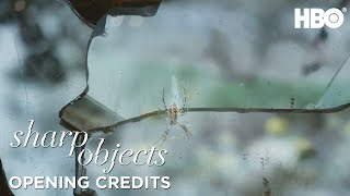 Sharp Objects | Episode 4 Opening Credits | HBO