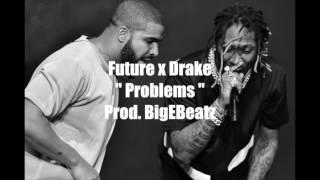 "Future x Drake type beat "" Problems "" ( Prod. BigEBeatz )"