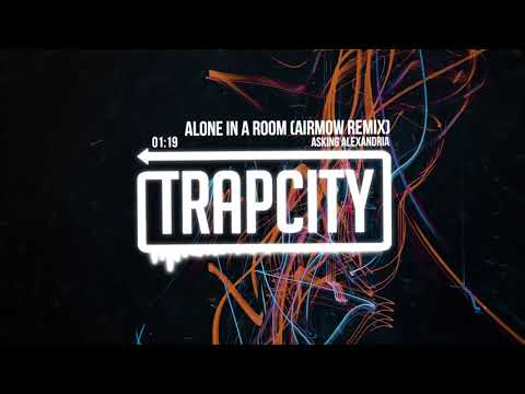 ASKING ALEXANDRIA - Alone In A Room (Airmow Remix)