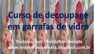 Curso, tutorial de decoupage em garrafa por REVISTA FLAVIA RENATA