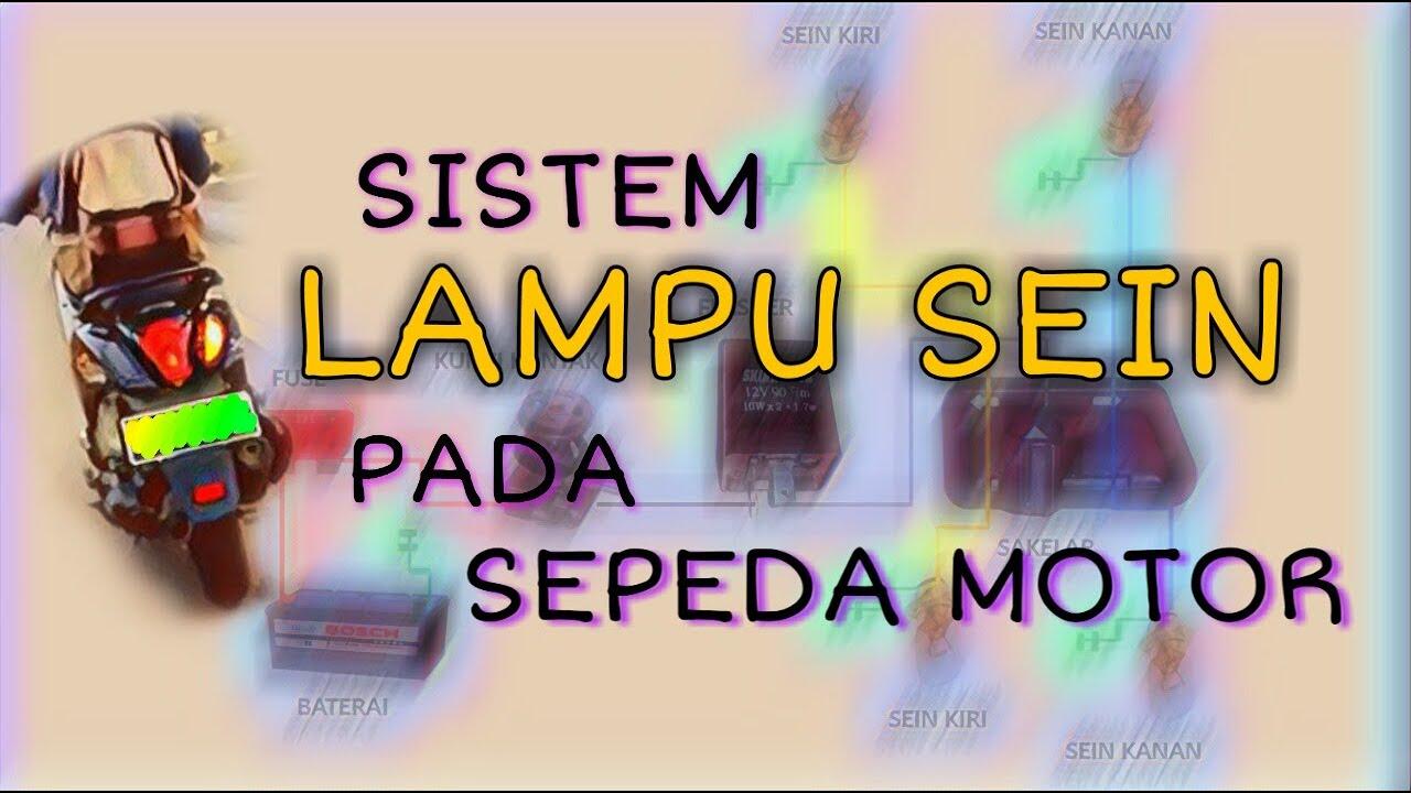 Sistem Lampu Sein Atau Lampu Tanda Belok Pada Sepeda Motor