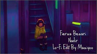 Download Fiersa Besari - Nadir (Lo FI Edit By Masiyoo) AMV