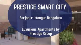 Prestige Smart City Ittangur Sarjapur Visit: http://prestigesmartcity.grihhpravesh.com/