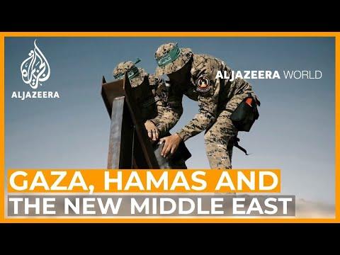 Gaza, Hamas and the New Middle East | Al Jazeera World