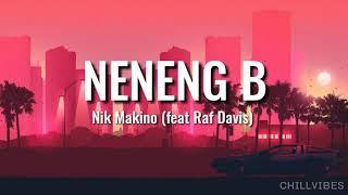 NENENG B - By: Nik Makino (Feat Raf Davis) (lyrics)