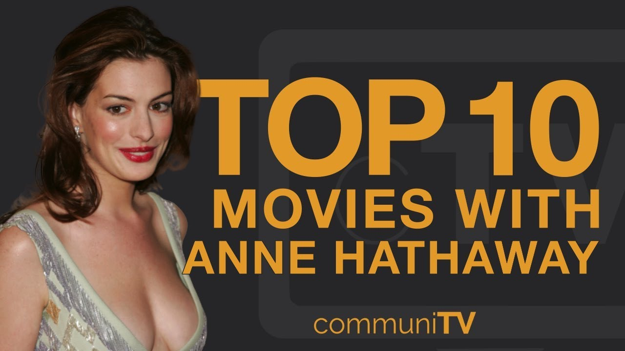 Download Top 10 Anne Hathaway Movies