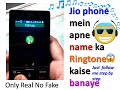 Jio phone me aapne nam ka ringtone kaise banaye|| jio phone Real trick || With proof || Only Real