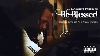 Carolina's Pressure - Be Blessed (Official Video)
