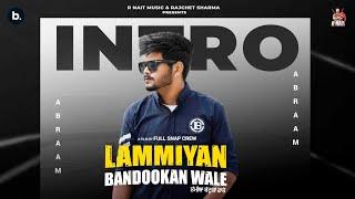 Lammiyan Bandookan Wale (Album Intro) Abraam Ft. Rooh | R Nait | Latest Punjabi Song 2021