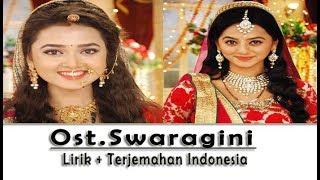 Ost Swaragini | Lirik + Terjemahan