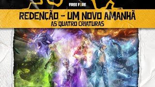 As Quatro Criaturas - Redenção: Um Novo Amanhã | FREE FIRE
