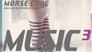 Holl Rush Morse Code Original Mix