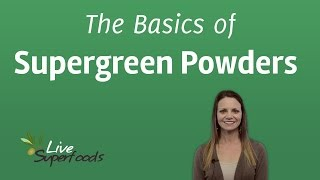 The Basics of Supergreen Powders
