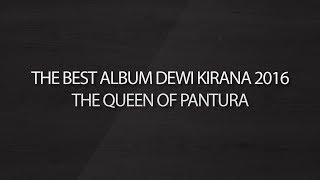 [31.88 MB] THE BEST FULL ALBUM DEWI KIRANA 2016