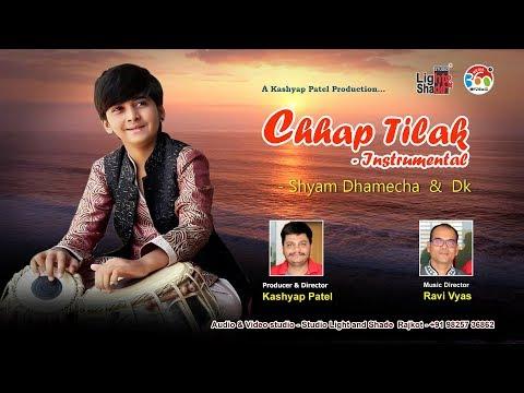 Chaap Tilak - Instrumental   - Shyam Dhamecha&Dk