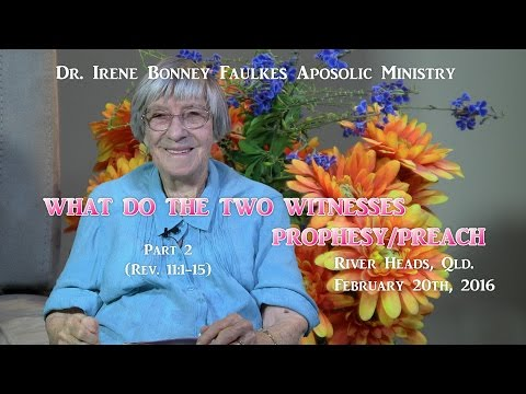 Part 2 (Rev.11:1-15) WHAT DO THE TWO WITNESSES PROPHESY/PREACH
