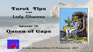 Tarot Tips with Lady Sharona.  Queen of Cups