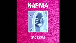 КАРМА - Fuck Love (Audio)