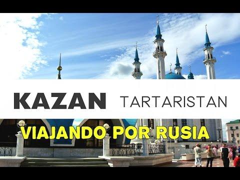 KAZÁN. REPÚBLICA TARTARISTÁN. Conociendo RUSIA