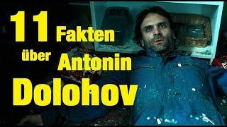 11 FAKTEN über Antonin DOLOHOV