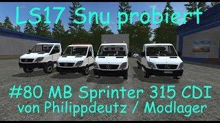 LS17 | Snu probiert | #80 MB Sprinter 315 CDI von Philippdeutz / Modlager