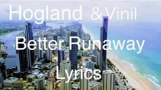 Gambar cover Hogland & Vinil - Better Runaway(Lyric Video / Lyrics)