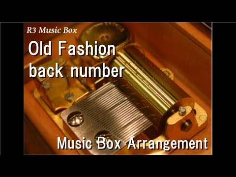 Old Fashion/back number [Music Box]