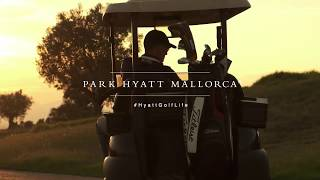 Hyatt Golf Life at Park Hyatt Mallorca