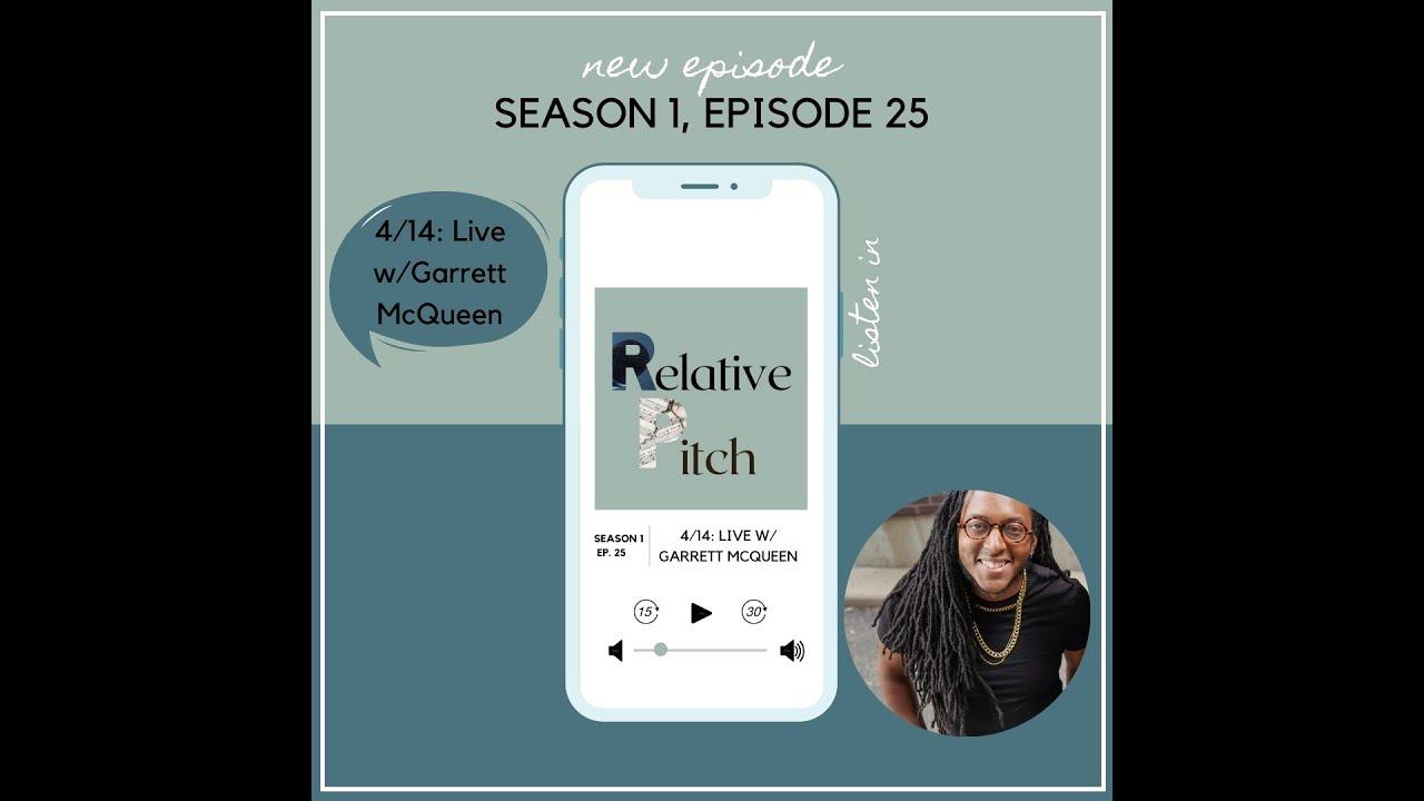 Relative Pitch S01E25: Live with Garrett McQueen