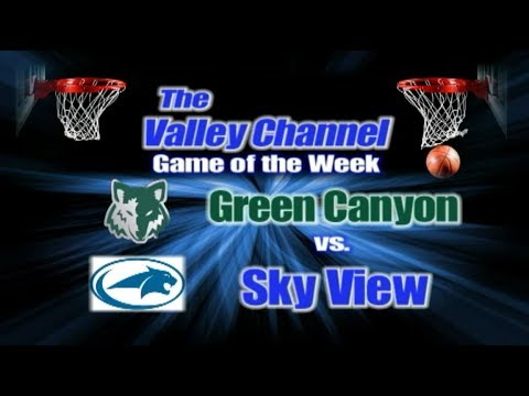 Green Canyon High School at Sky View High School basketball game 2-12-20