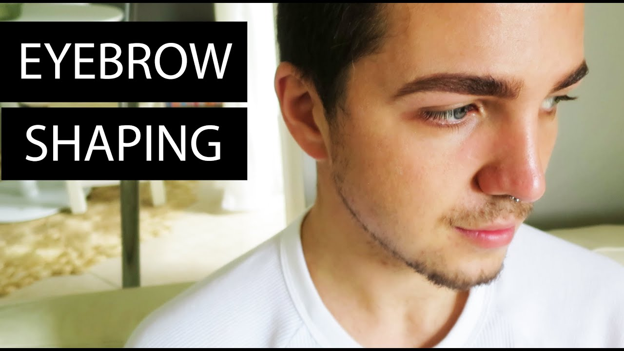Eyebrow Shaping Mens Eyebrows Youtube