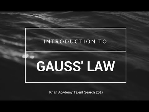 Gauss' Law : Introduction ( Khan Academy Talent Search 2017 )